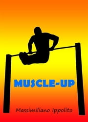 Muscle Up ebook by Massimiliano Ippolito