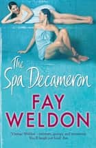 The Spa Decameron ebook by Fay Weldon