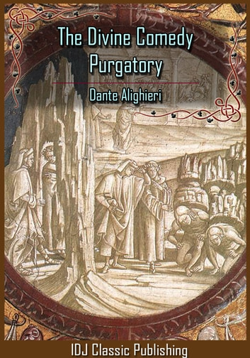The Divine Comedy : Purgatory (Dante's Purgatorio) [Full Classic Illustration]+[Free Audio Book Link]+[Active TOC] ebook by Dante Alighieri