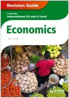 Cambridge International AS and A Level Economics Revision Guide ebook by Terry Cook