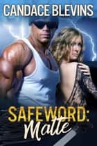 Safeword: Matte - Matte ebook by Candace Blevins