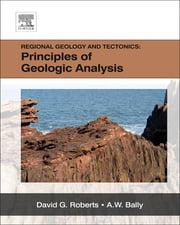Regional Geology and Tectonics - Three-Volume Set ebook by David G. Roberts,A.W. Bally
