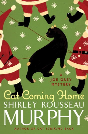 Cat Coming Home - A Joe Grey Mystery ebook by Shirley Murphy