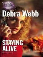 Staying Alive ebook by Debra Webb
