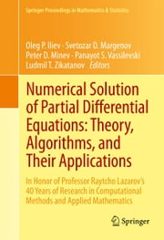 Numerical Solution of Partial Differential Equations: Theory, Algorithms, and Their Applications - In Honor of Professor Raytcho Lazarov's 40 Years of Research in Computational Methods and Applied Mathematics ebook by Oleg P. Iliev,Svetozar D. Margenov,Peter D Minev,Panayot S. Vassilevski,Ludmil T Zikatanov