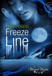 Freeze Line ebook by Moira Rogers