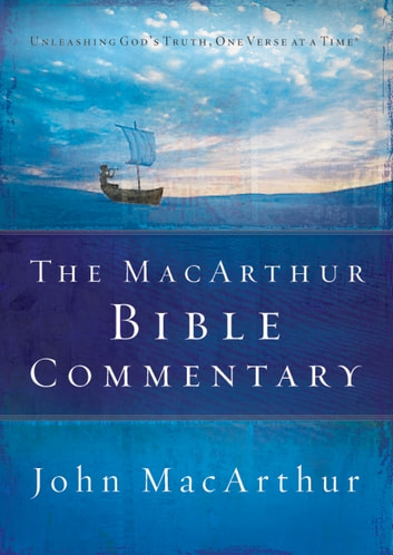 The MacArthur Bible Commentary ebook by John MacArthur