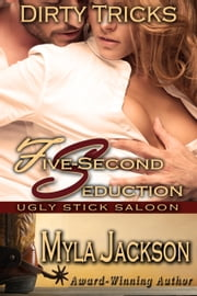 Five-Second Seduction - Dirty Tricks ebook by Myla Jackson