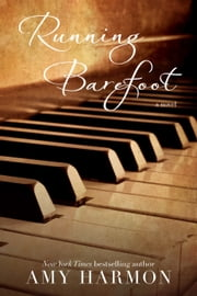 Running Barefoot ebook by Amy Harmon