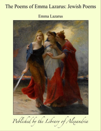 The Poems of Emma Lazarus: Jewish Poems ebook by Emma Lazarus