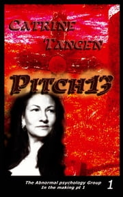 Pitch13 - The Abnormal Psychology Group - Bok 1 ebook by Catrine Ziddharta Tangen