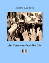 Anch'esse quasi simili a Dio ebook by Bruna Nizzola