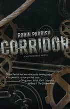 Corridor ebook by Robin Parrish