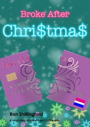 Broke After Christmas ebook by Ron Shillingford