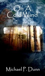 On A Cold Wind ebook by Michael P. Dunn