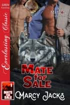 Mate for Sale ebook by Marcy Jacks
