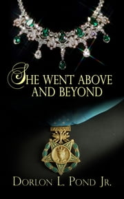 She Went Above and Beyond ebook by Dorlon L. Pond Jr.