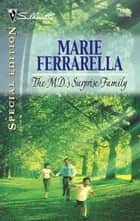 The M.D.'s Surprise Family ebook by Marie Ferrarella