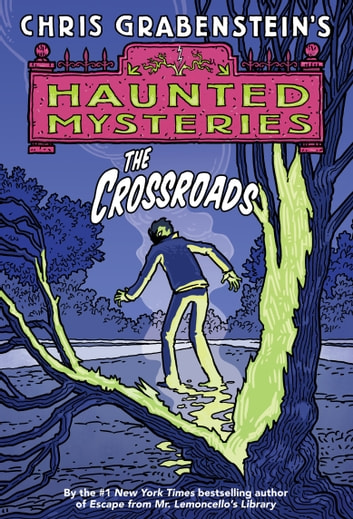 The Crossroads - A Haunted Mystery ebook by Chris Grabenstein