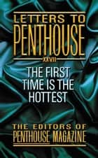 Letters To Penthouse XXVII ebook by Penthouse International