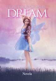 Dream. El sueño de las hadas ebook by Francesca Angelinelli