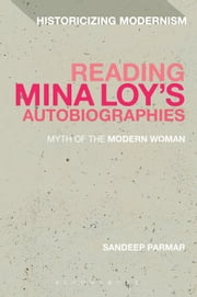Reading Mina Loy's Autobiographies - Myth of the Modern Woman ebook by Sandeep Parmar
