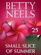 Small Slice Of Summer (Betty Neels Collection) ebook by Betty Neels