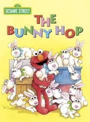 The Bunny Hop (Sesame Street) ebook by Sarah Albee,Maggie Swanson