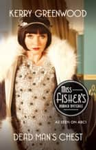 Dead Man's Chest - Phryne Fisher's Murder Mysteries 18 ebook by Kerry Greenwood