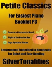 Petite Classics for Easiest Piano Booklet P3 ebook by Silvertonalities