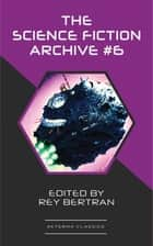 The Science Fiction Archive #6 ebook by H. Beam Piper, Harry Harrison, Murray Leinster,...