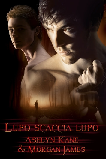 Lupo scaccia lupo ebook by Morgan James,Ashlyn Kane