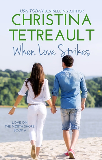 When Love Strikes ebook by Christina Tetreault
