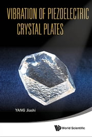Vibration of Piezoelectric Crystal Plates ebook by Jiashi Yang