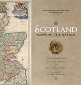 Scotland: Mapping the Nation ebook by Chris Fleet,Margaret Wilkes,Charles W.J. Withers