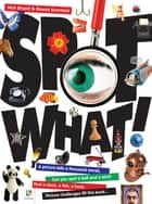 Spot What! Picture Hunt ebook by Nick Bryant