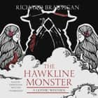 The Hawkline Monster - A Gothic Western Áudiolivro by Johnathan McClain, Richard Brautigan