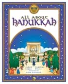 All About Hanukkah ebook by Madeline Wikler, Kinny Kreiswirth, Judyth Groner