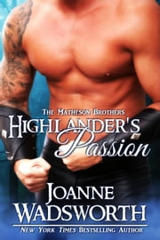 Highlander's Passion - The Matheson Brothers, #2 ebook by Joanne Wadsworth