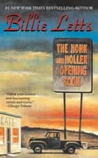 The Honk and Holler Opening Soon ebook by Billie Letts