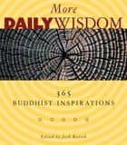 More Daily Wisdom - 365 Buddhist Inspirations ebook by Josh Bartok