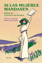 Si las mujeres mandasen - Relatos de la primera ola feminista ebooks by Jane Austen, George Sand, Mary W. Shelley,...