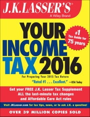 J.K. Lasser's Your Income Tax 2016 - For Preparing Your 2015 Tax Return ebook by J.K. Lasser Institute