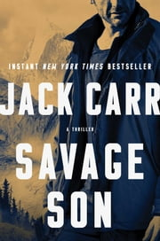 Savage Son - A Thriller ebook by Jack Carr