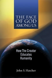 The Face Of God Among Us ebook by John Hatcher
