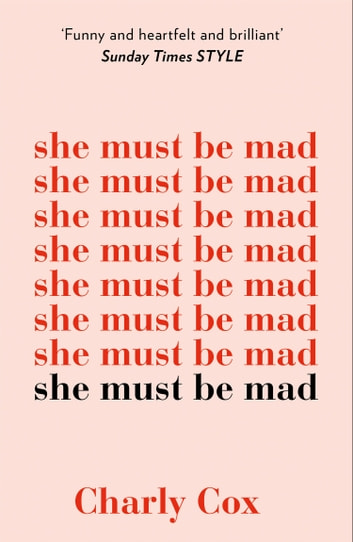 She Must Be Mad eBook by Charly Cox