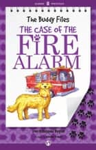 The Case of the Fire Alarm ebook by Jeremy Tugeau,Dori Hillestad Butler