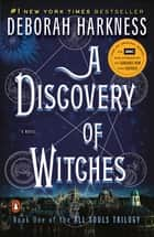A Discovery of Witches - A Novel ekitaplar by Deborah Harkness