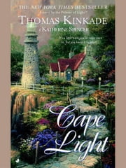 Cape Light ebook by Thomas Kinkade,Katherine Spencer
