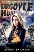 Gargoyle Hunt ebook by